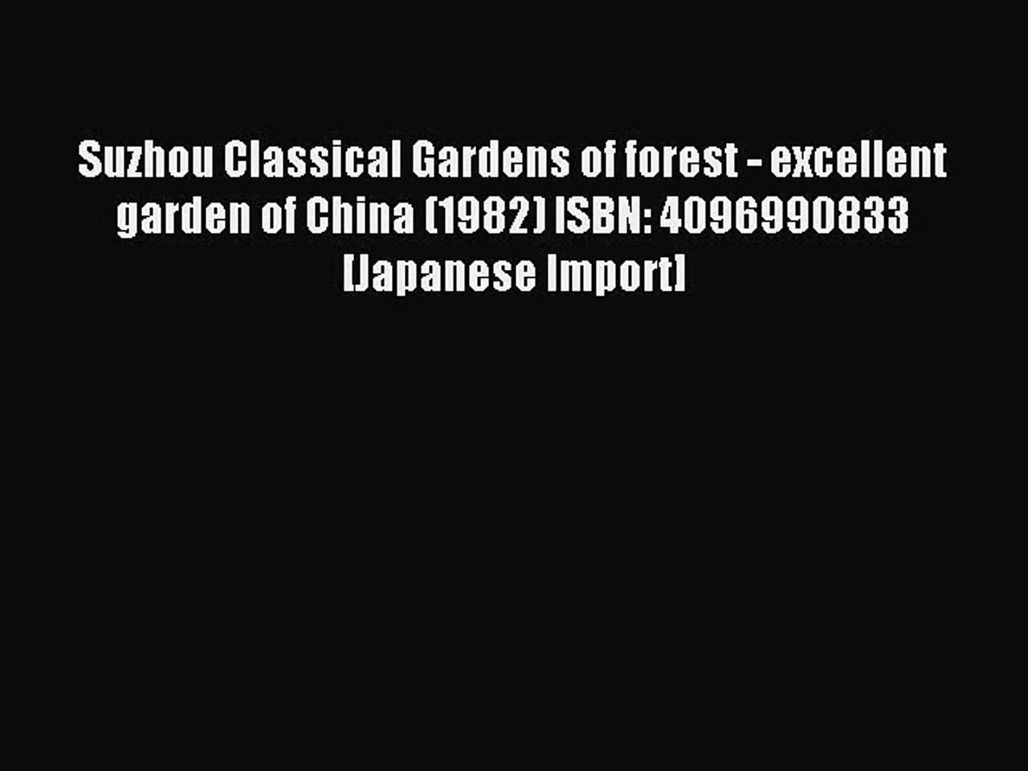 Read Suzhou Classical Gardens of forest - excellent garden of China (1982) ISBN: 4096990833