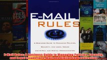 Download PDF  EMail Rules A Business Guide to Managing Policies Security and Legal Issues for EMail FULL FREE