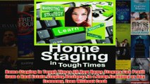 Download PDF  Home Staging in Tough Times OR How Home Stagers Can Profit from a Real Estate Staging FULL FREE