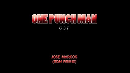 Jose Marcos One Punch Man Ost Edm Remix Preview Video Dailymotion