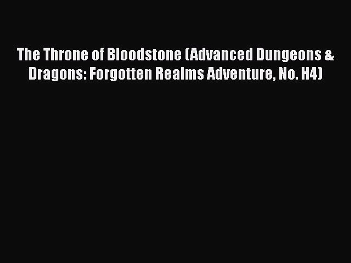 Read The Throne of Bloodstone (Advanced Dungeons & Dragons: Forgotten Realms Adventure No.