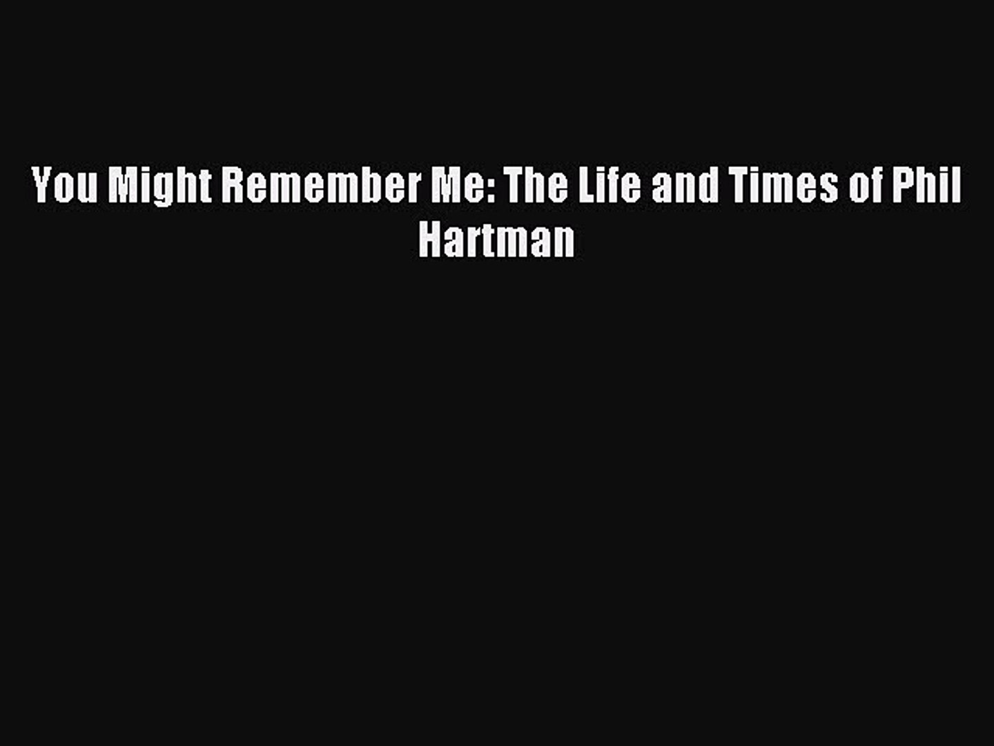 Download You Might Remember Me: The Life and Times of Phil Hartman PDF Online