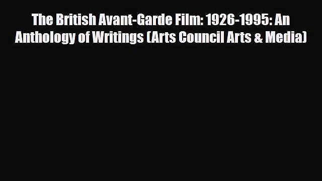[PDF] The British Avant-Garde Film: 1926-1995: An Anthology of Writings (Arts Council Arts