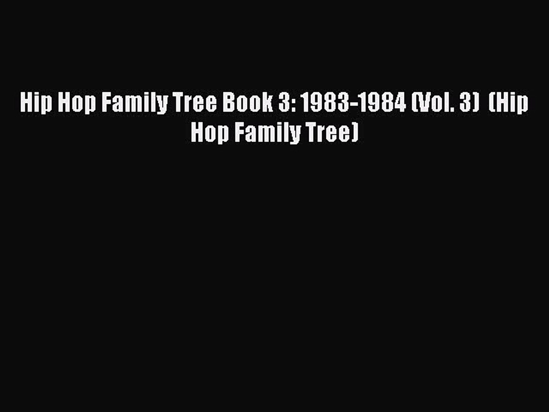 PDF Hip Hop Family Tree Book 3: 1983-1984 (Vol. 3)  (Hip Hop Family Tree) [Download] Online