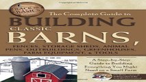 The Complete Guide to Building Classic Barns  Fences  Storage Sheds  Animal Pens  Outbuildings