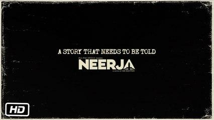 Neerja | A Story That Needs To Be Told | Sonam Kapoor | Shabana Azmi