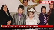 Çocuk Düğünü Krizi! Damat 14, Gelin 10 Yaşında
