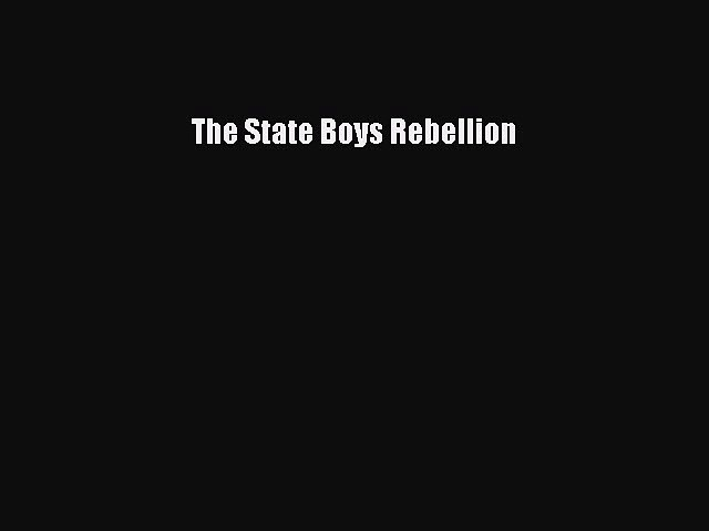 Download The State Boys Rebellion Free Books