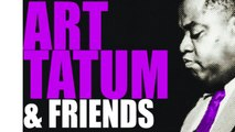 Art Tatum & Friends - Outstanding Jazz Pianist, a Virtuoso Bursting with Pulse, Swing & Harmony