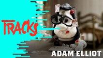 Adam Elliot - Tracks ARTE