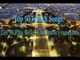 Top 50 French Songs: Les 50 Plus Belles Chansons Françaises