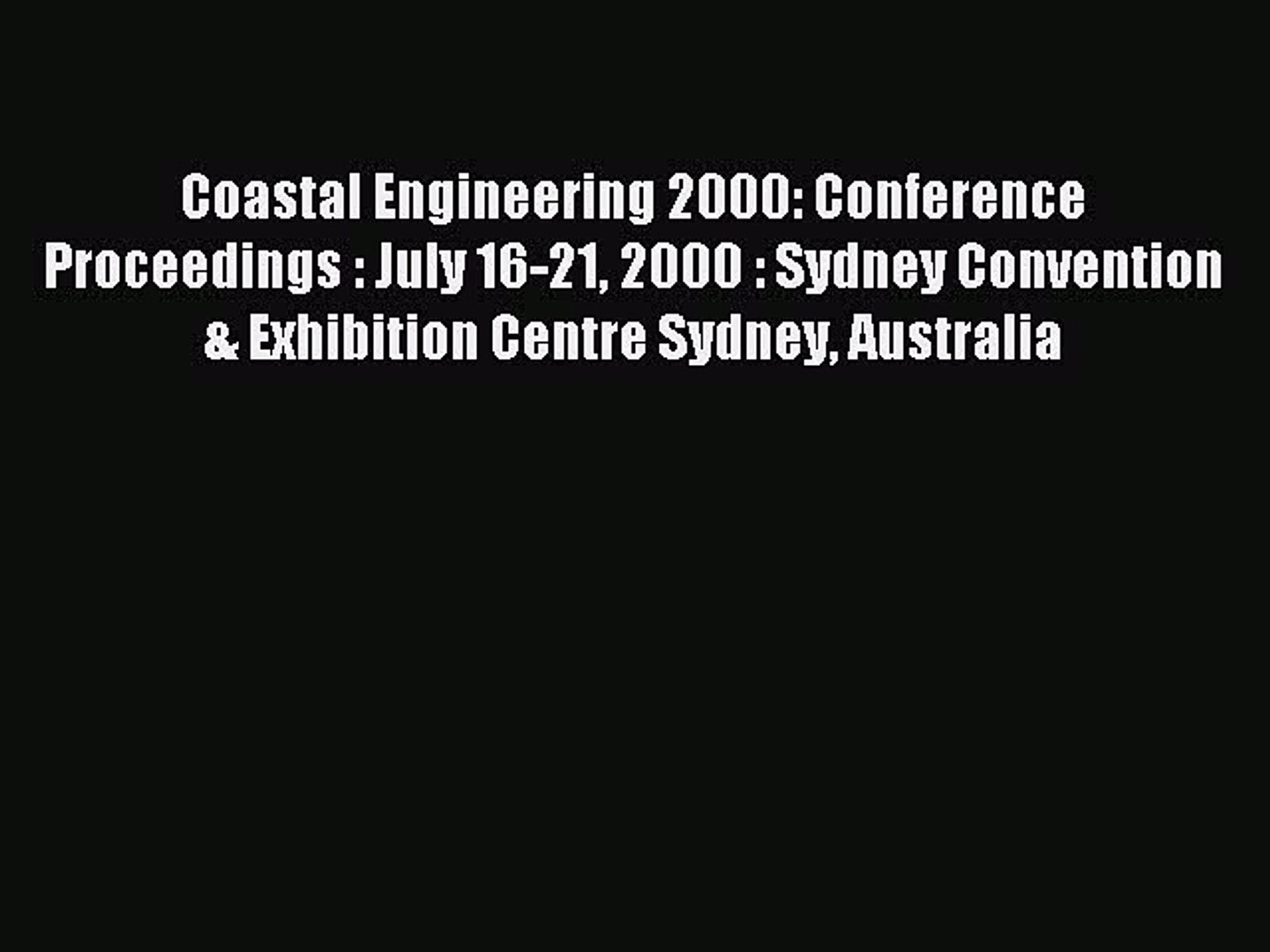 Download Coastal Engineering 2000: Conference Proceedings : July 16-21 2000 : Sydney Convention