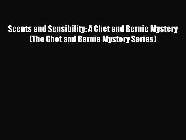 Read Scents and Sensibility: A Chet and Bernie Mystery (The Chet and Bernie Mystery Series) | Godialy.com