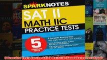 Download PDF  5 Practice Tests for the SAT II Math IIC SparkNotes Test Prep FULL FREE