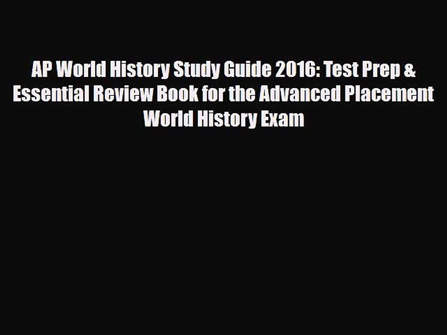 PDF AP World History Study Guide 2016: Test Prep & Essential Review Book  for the Advanced Placement