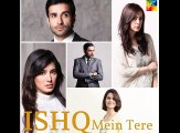 Ishq Mein Tere Ost TItle Song Hum Tv Drama