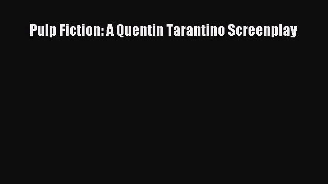 Read Pulp Fiction: A Quentin Tarantino Screenplay PDF Free