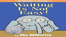 Read Waiting Is Not Easy   An Elephant and Piggie Book  Ebook pdf download