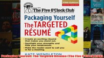 Download PDF  Packaging Yourself The Targeted Resume The Five OClock Club FULL FREE