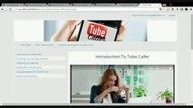 Tube Caller Review - Tube Caller Members Area