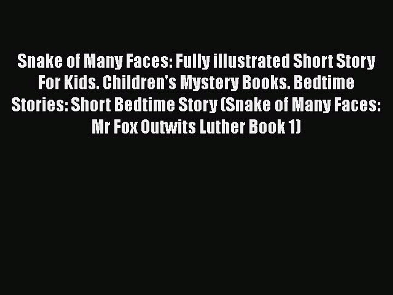 [PDF] Snake of Many Faces: Fully illustrated Short Story For Kids. Children's Mystery Books.