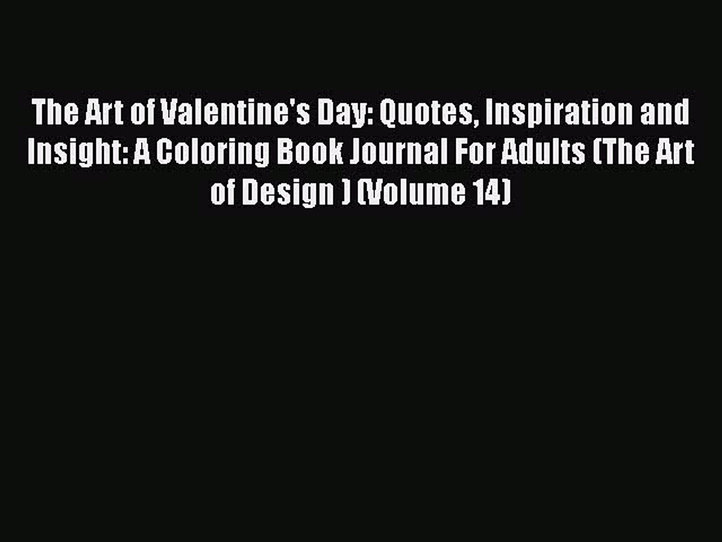 Download The Art Of Valentine S Day Quotes Inspiration And Insight A Coloring Book Journal