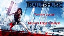 Mirror's Edge Catalyst - Story Trailer (I Am Faith) Music #1 (Tommy Lucas - Dunkirk)