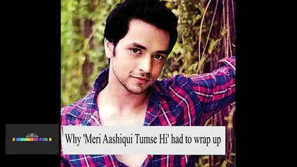 Here's why 'Meri Aashiqui Tumse Hi' had to wrap up