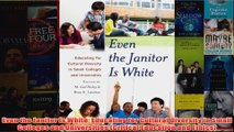 Download PDF  Even the Janitor Is White Educating for Cultural Diversity in Small Colleges and FULL FREE