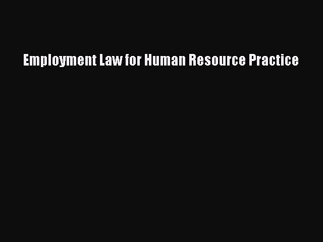 Read Employment Law for Human Resource Practice Ebook FreeRead Employment Law for Human Resource