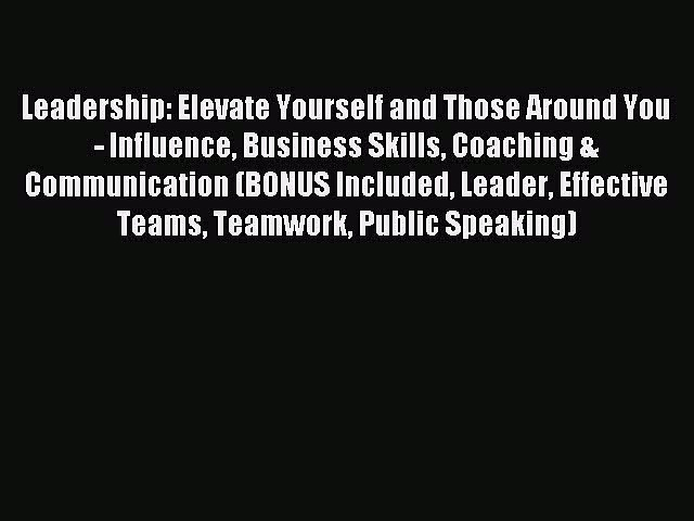 Read Leadership: Elevate Yourself and Those Around You – Influence Business Skills Coaching