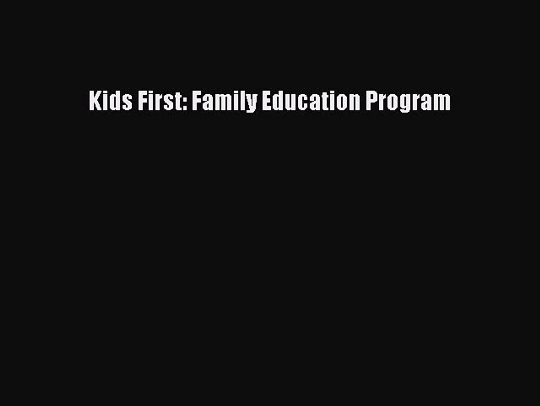Read Kids First: Family Education Program Ebook Free