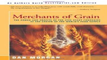 Read Merchants of Grain  The Power and Profits of the Five Giant Companies at the Center of the