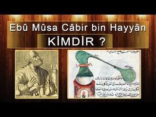 Câbir bin Hayyân Kimdir ve  Müslüman Bilim İnsanları
