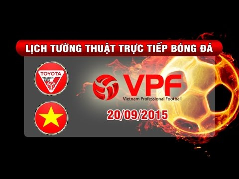 Lịch tường thuật trực tiếp vòng 26 TOYOTA V.League 1-2015