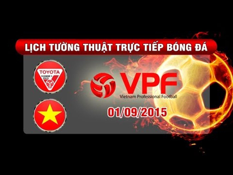 Lịch tường thuật trực tiếp vòng 24 TOYOTA V.League 1-2015