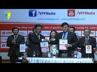 Tổng quan Lễ ký kết và ra mắt Nhà tài trợ chính Giải VĐQG 2016 | T&T