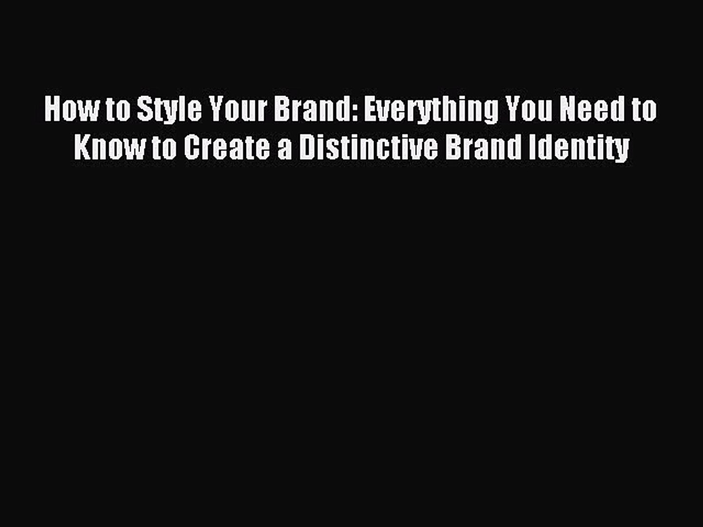 Read How to Style Your Brand: Everything You Need to Know to Create a Distinctive Brand Identity