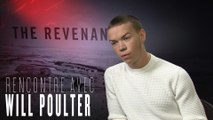 The Revenant, Will Poulter : interview challenge, Leonardo DiCaprio et Tom Hardy