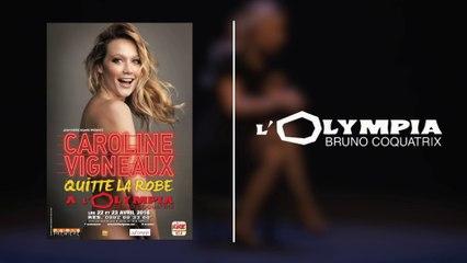 Bande Annonce - Caroline Vigneaux quitte la robe - Olympia