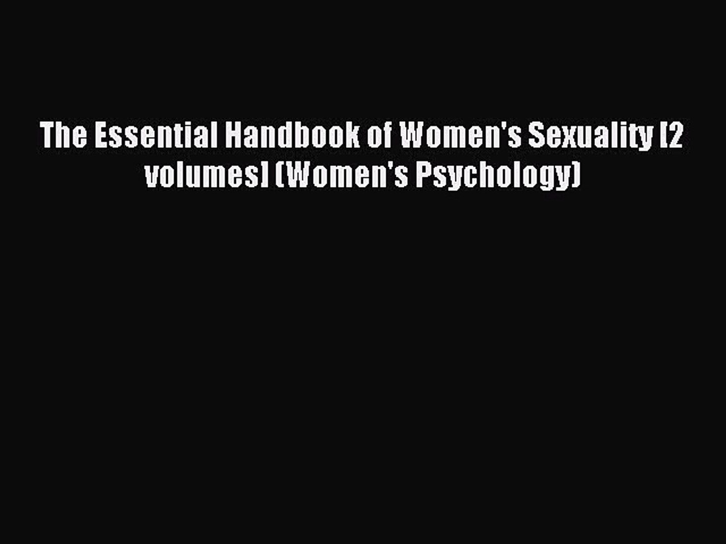 Download The Essential Handbook of Women's Sexuality [2 volumes] (Women's Psychology) PDF