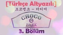 [Türkçe Altyazılı] Choco Bank 3. Bölüm / EXO Kai