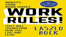 Download Work Rules   Insights from Inside Google That Will Transform How You Live and Lead