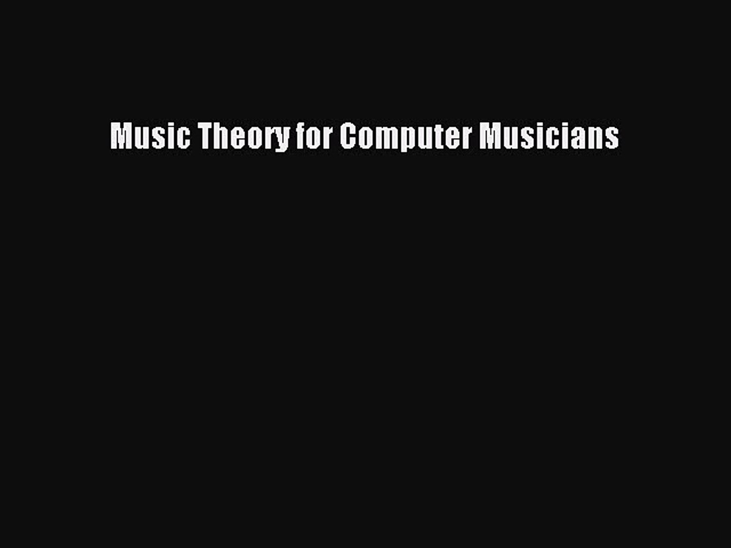 Read Music Theory for Computer Musicians Ebook Free