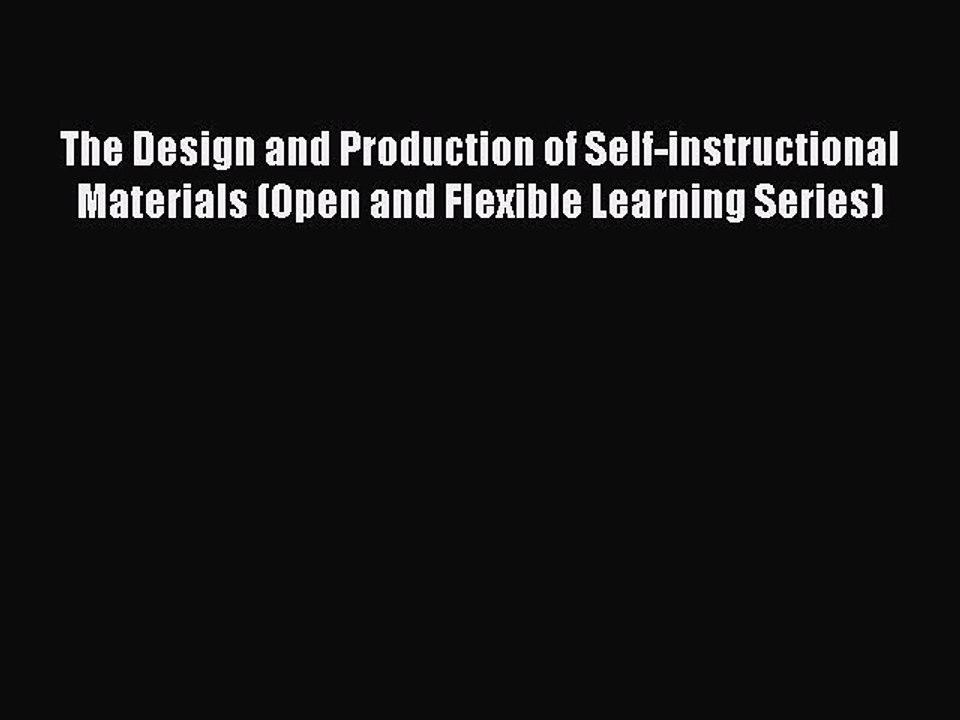 Read The Design And Production Of Self Instructional Materials Open And Flexible Learning Video Dailymotion