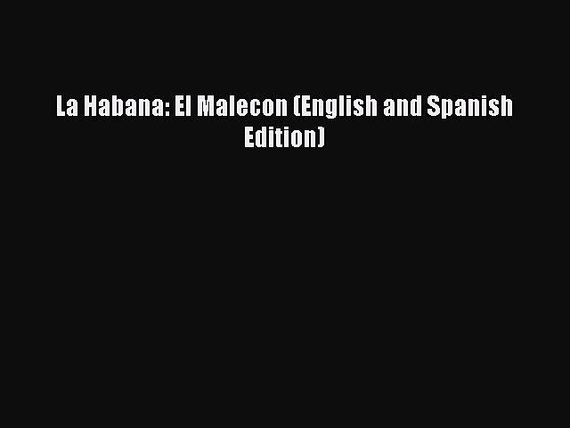 Download La Habana: El Malecon (English and Spanish Edition) Ebook Online