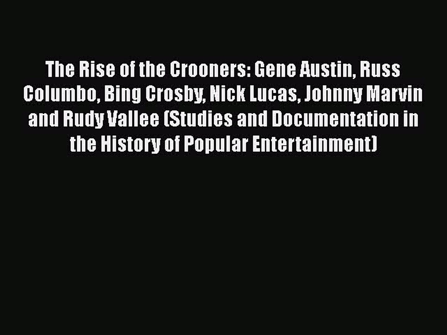 Download The Rise of the Crooners: Gene Austin Russ Columbo Bing Crosby Nick Lucas Johnny Marvin