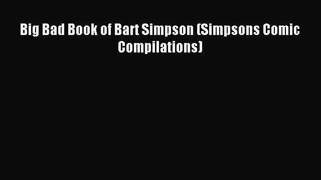 Download Big Bad Book of Bart Simpson (Simpsons Comic Compilations) Ebook Free