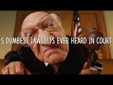 5 Dumbest Lawsuits Ever Heard In Court!