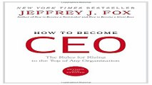 Read How to Become CEO  The Rules for Rising to the Top of Any Organization Ebook pdf download